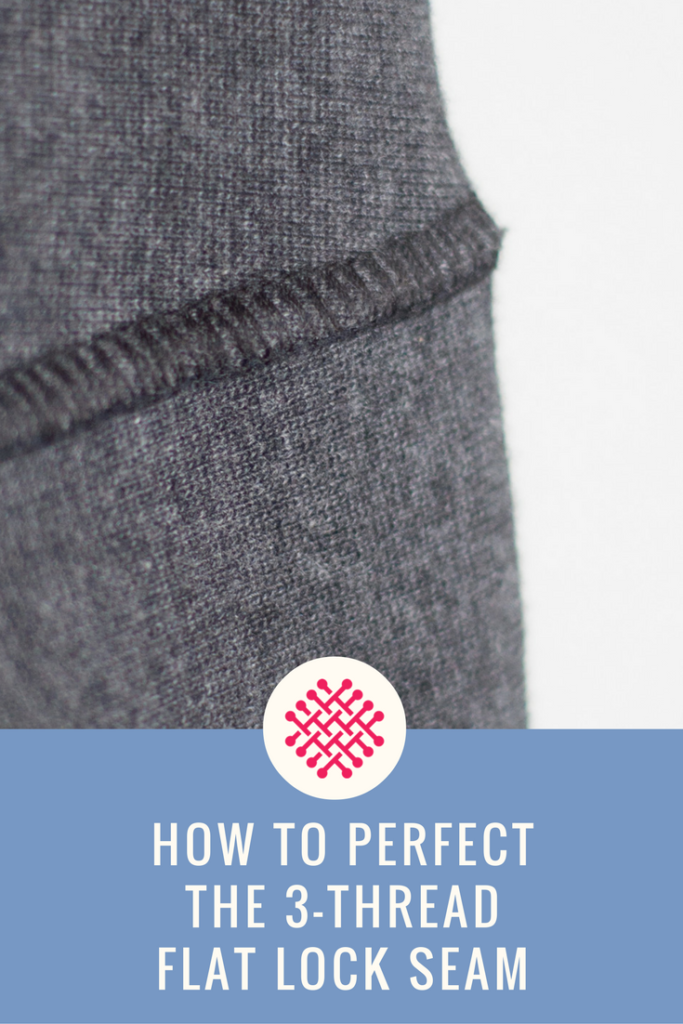 How to perfect 3-thread flat-lock seam A sewing tutorial