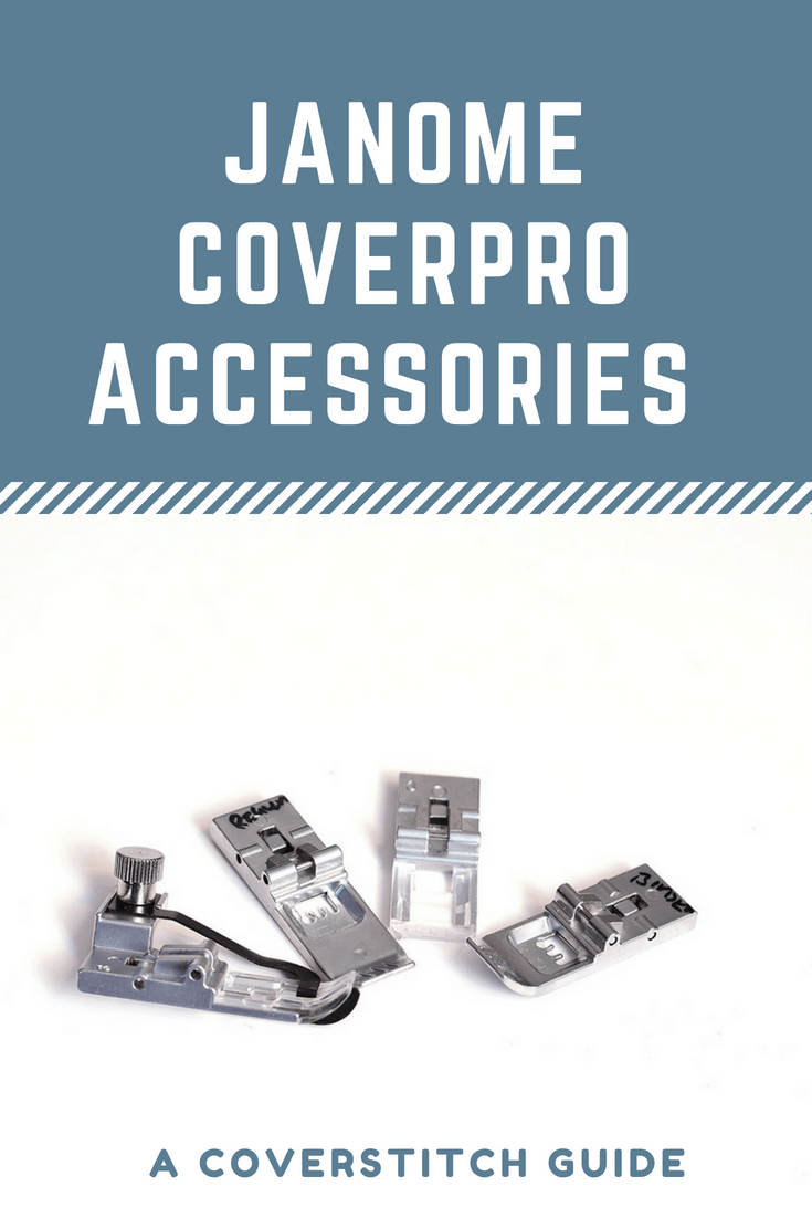 Guide to Janome Coverpro accessories and presser feet. For the Coverpro 1000CPX and 2000CPX