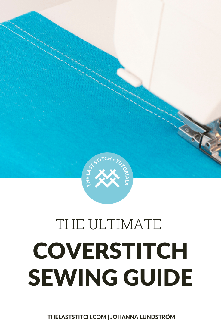 The ultimate guide to coverstitching - The Last Stitch